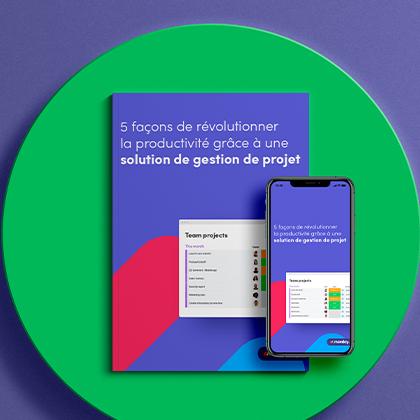 Téléchargez l'eBook : 5 façons de révolutionner la productivité grâce à une solution de gestion de projet