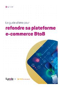 eBook Synolia et Oro le guide ultime pour refondre sa plateforme e-commerce BtoB cta